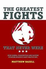 The Greatest Fights... That Never Were : How Greed, Corruption and Racism...