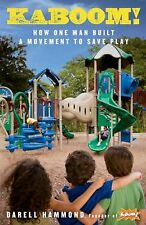 Darell Hammond~KABOOM!: HOW ONE MAN BUILT A MOVEMENT TO SAVE PLAY~SIGNED 1ST/DJ