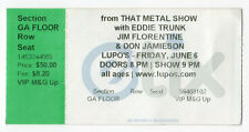 THAT METAL SHOW Concert TICKET Eddie Trunk JIM FLORENTINE Don Jamieson LUPO'S