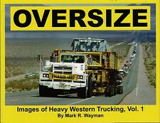 Heavy Haulage Truck Book: OVERSIZE Images of Western Trucking Volume 1