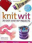Knit Wit : 30 Easy and Hip Projects by Amy R. Singer (2004, Paperback)