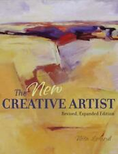 The New Creative Artist : A Guide to Developing Your Creative Spirit by Leland