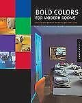 Bold Colors for Modern Rooms: Bright Ideas for People Who Love Color-ExLibrary