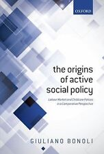 Origins of Active Social Policy : Labour Market and Childcare Polices in a...