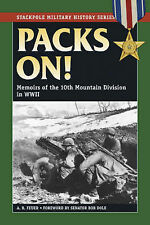 Packs On!: Memoirs of the 10th Mountain Division in WWII by A.B. Feuer...