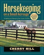 Horsekeeping on a Small Acreage: Designing and Managing Your Equine Fa-ExLibrary