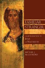 Familiar Stranger: An Introduction to Jesus of Nazareth (Bible in Its World) (B