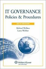 IT Governance: Policies & Procedures, 2014 Edition with CD by Michael Wallace,