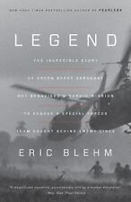 Legend : A Harrowing Story from the Vietnam War of One Green Beret's Heroic...