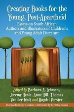 Creating Books for the Young in the New South Africa : Essays on Authors and...