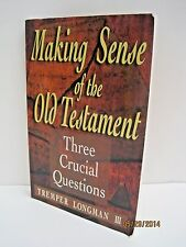 Making Sense of the Old Testament: Three Crucial Questions by Tremper Longman