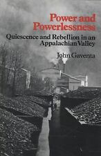 Power and Powerlessness: Quiescence & Rebellion in an Appalachian Valley John Ga