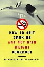 The How to Quit Smoking and Not Gain Weight Cookbook, Ferry, Lynda Hyder, Donker