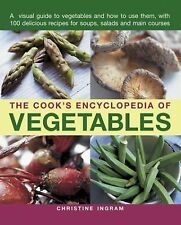 The Cook's Encyclopedia of Vegetables : A Visual Guide to Vegetables and How...