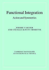 Functional Integration: Action and Symmetries (C, Pierre Cartier, Cecile DeWitt-