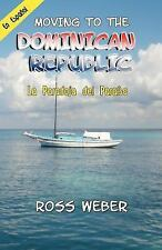 La Paradoja del Paraiso : Moving to the Dominican Republic by Ross Weber...