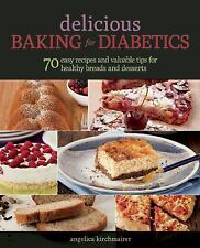 Delicious Baking for Diabetics : 70 Easy Recipes and Valuable Tips for...