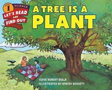 Let's-Read-And-Find-Out Science 1: A Tree Is a Plant by Clyde Robert Bulla...