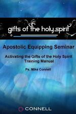 Activating the Gifts of the Holy Spirit : Training Manual by Mike Connell...
