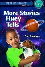 A Stepping Stone Book(TM): More Stories Huey Tells by Ann Cameron (1999,...