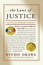 The Laws of Justice : How We Can Solve World Conflicts and Bring Peace by...