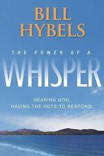 The Power of a Whisper : Hearing God, Having the Guts to Respond by Zondervan...