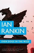Even Dogs in the Wild by Ian Rankin (2016, Hardcover)