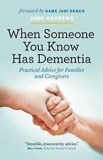When Someone You Know Has Dementia : Practical Advice for Families and...