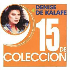 15 de Coleccion by Denise De Kalafe (CD, Jul-2004, EMI Music Distribution)