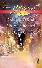 A Baby for Dry Creek/A Dry Creek Christmas (Love Inspired Classics), Janet Trons