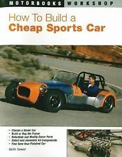 How to Build a Cheap Sports Car (Motorbooks Workshop) by Tanner, Keith