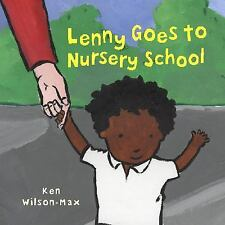 Lenny Goes to Nursery School by Quarto Generic Staff and Ken Wilson-Max...