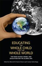 Educating the Whole Child for the Whole World: The Ross School Model and Educati