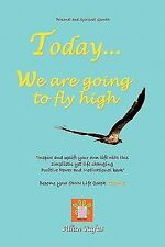 Today We Are Going to Fly High by Allan Rufus (2010, Paperback)