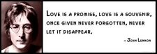 Wall Quote - JOHN LENNON - Love Is a Promise, Love Is a Souvenir, Once Given Nev