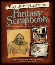 Ray Harryhausen's Fantasy Scrapbook : Models, Artwork and Memories from 65...