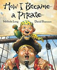 HOW I BECAME A PIRATE (hc) by Melinda Long (laminated hardcover, no dustjacket)