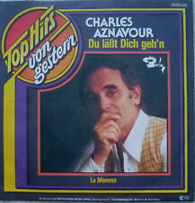 """7"""" CHARLES AZNAVOUR Du läßt Dich gehn + La Mamma MINT-"""