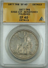 1877 Trade Silver Dollar $1 Anacs Ef-40 Details Edge Cut Scratched Polished