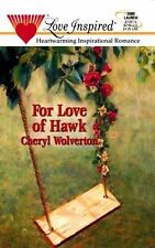 For Love of Hawk (Hill Creek, Texas Series #2) (Love Inspired #87)