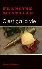 C'est ça la vie!, par Francine Minville