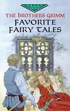 Dover Children's Evergreen Classics: Favorite Fairy Tales of the Brothers...