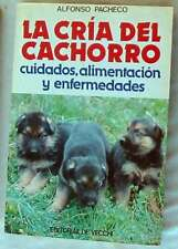 LA CRIA DEL CACHORRO - CUIDADOS / ALIMENTACIÓN Y ENFERMEDADES - ED. DE VECCHI