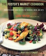 The Foster's Market Cookbook: Favorite Recipes for Morning, Noon, and Night, Kin
