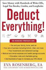 Deduct Everything! : Save Money with Hundreds of Legal Tax Breaks, Credits,...