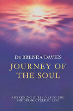 Journey of the Soul: Awakening Ourselves to the Enduring Cycle of Life by...