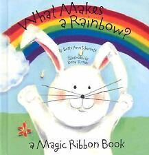 What Makes A Rainbow?: A Magic Ribbon Book with Cool illustrations and Pop Up!!