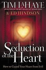 Seduction of the Heart : How to Guard and Keep Your Heart from Evil by Tim...