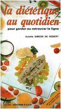 """Livre Cuisine """" La Diététique au Quotidien - Aurette Simeon De Robert """"  (6692 )"""