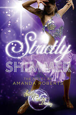 Strictly Shimmer (Strictly Come Dancing Novels), Amanda Roberts